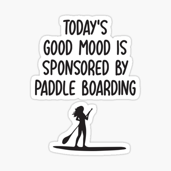 El buen humor de hoy es patrocinado por Paddle Boarding Pegatina