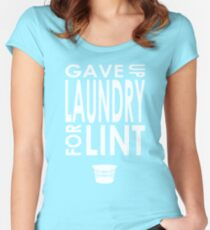 Gave Up Laundry Women's Fitted Scoop T-Shirt