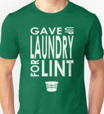 Gave Up Laundry Unisex T-Shirt