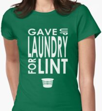 Gave Up Laundry Women's Fitted T-Shirt