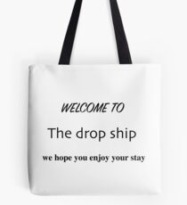 WELCOME TO THE DROPSHIP Tote Bag