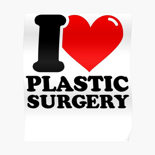 Plastic Surgery Posters | Redbubble