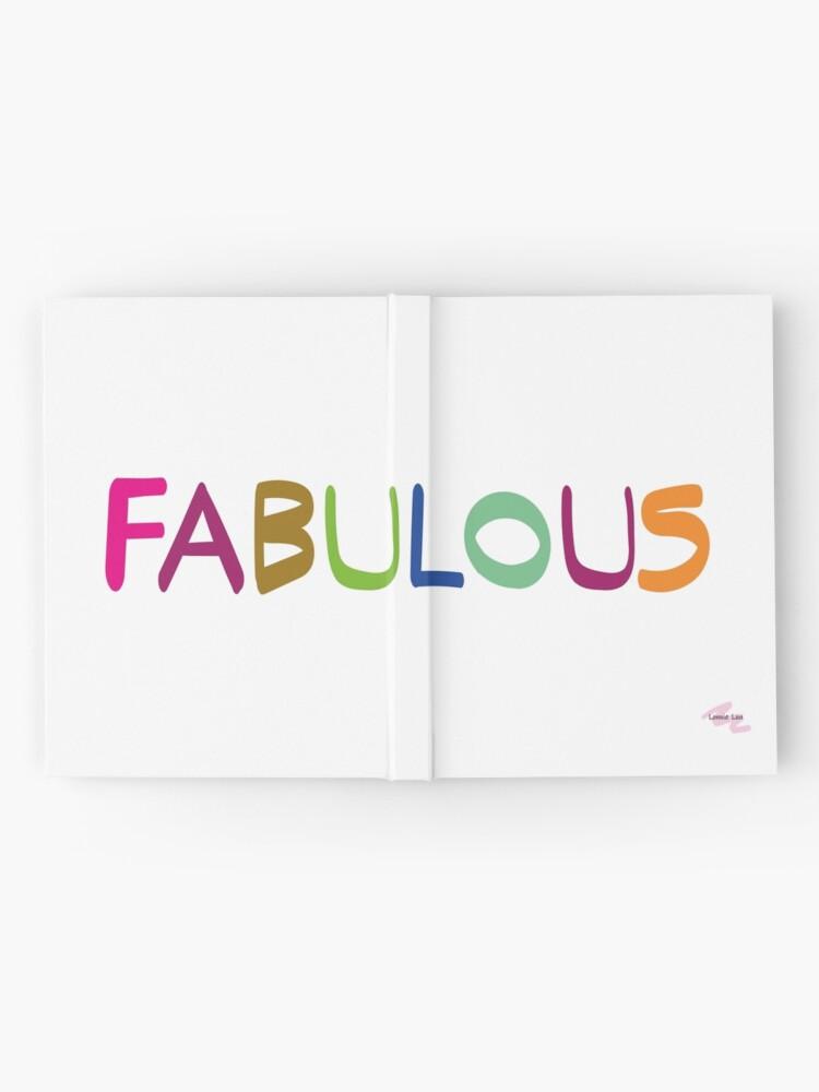 Alternate view of FABULOUS Hardcover Journal