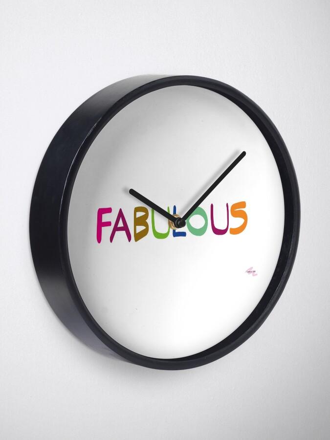 Alternate view of FABULOUS Clock
