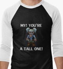 MY! YOUR A TALL ONE! T-Shirt