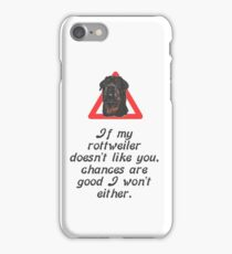 If My Rottweiler Does Not Like You Chances Are I Won't Either iPhone Case/Skin