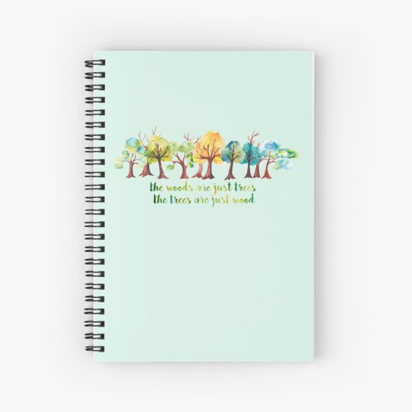 The Woods are Just Trees Spiral Notebook