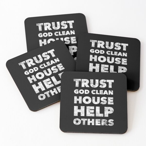 Trust God Clean House Help Others - Staying Sober Drug Addiction Coasters (Set of 4)