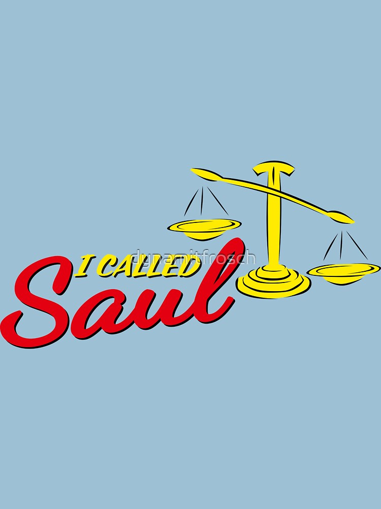I called Saul by dynamitfrosch