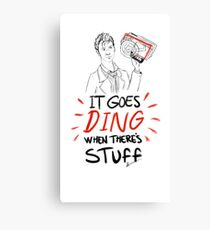 It goes ding when there's stuff Canvas Print