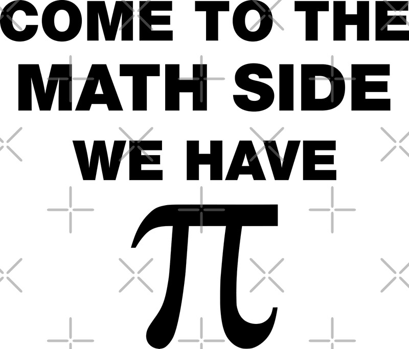 """Pi Day Quotes Sayings: """"Come To The Math Side, We Have Pi"""" Metal Prints By"""