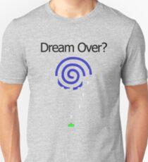 Dream Over? Unisex T-Shirt