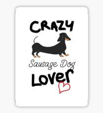 Crazy Sausage Dog Lover - Dachshund Sticker
