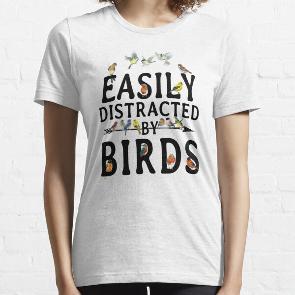 Easily Distracted by Birds Essential T-Shirt