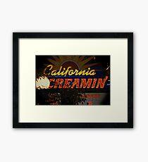California Creamin'? Framed Print