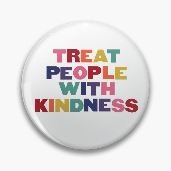Rainbow Treat People With Kindness Pin
