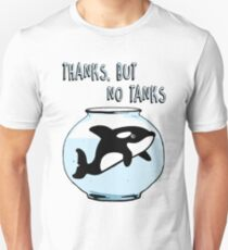 Thanks But No Tanks - Orcas T-Shirt