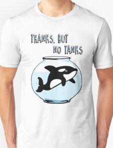 Thanks But No Tanks - Orcas Unisex T-Shirt