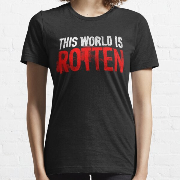 This world is rotten Essential T-Shirt