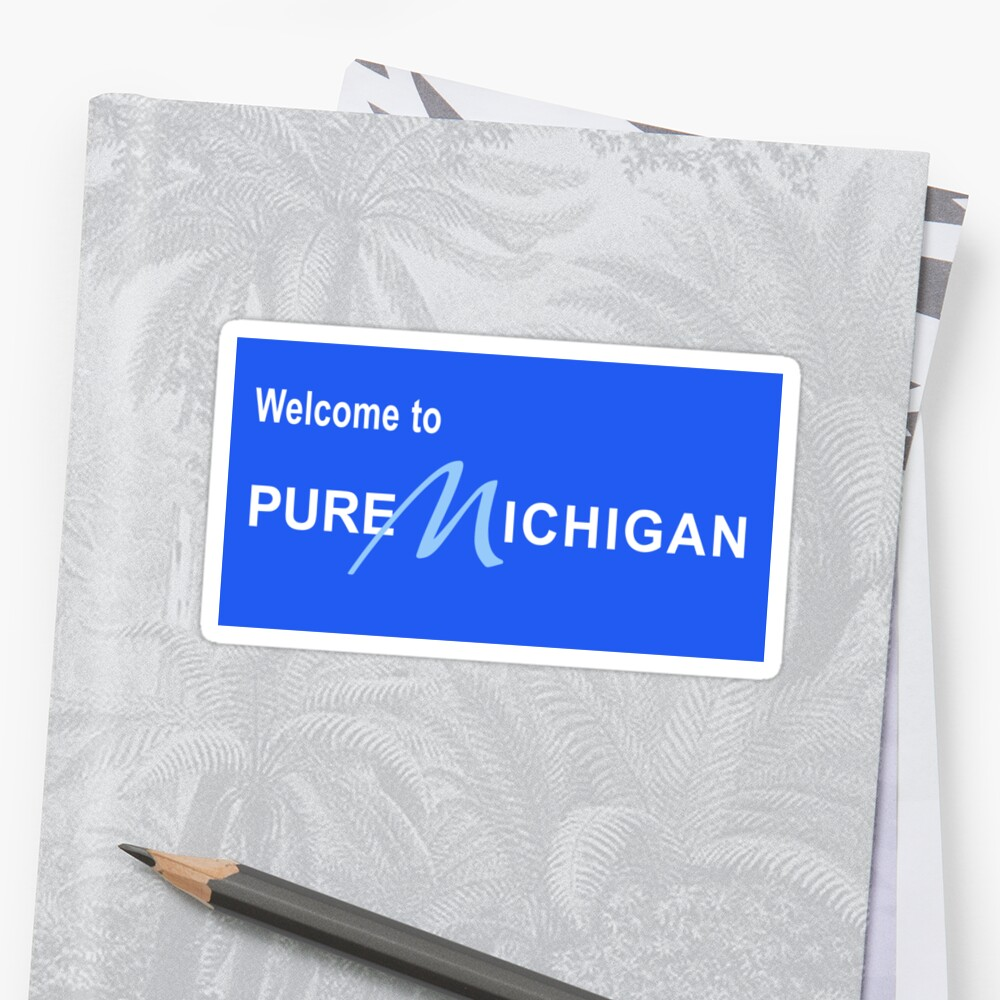Welcome to Pure Michigan Road Sign by worldofsigns