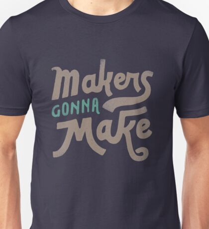 Makers Unisex T-Shirt