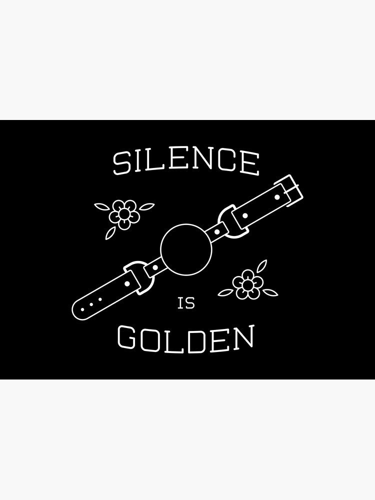 Silence Is Golden by penandkink