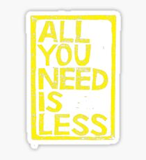 All You Need Is Less In Craft Stamp Yellow Ink Sticker