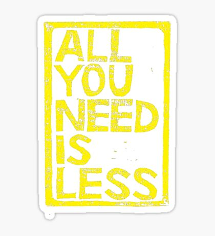 All You Need Is Less Sticker