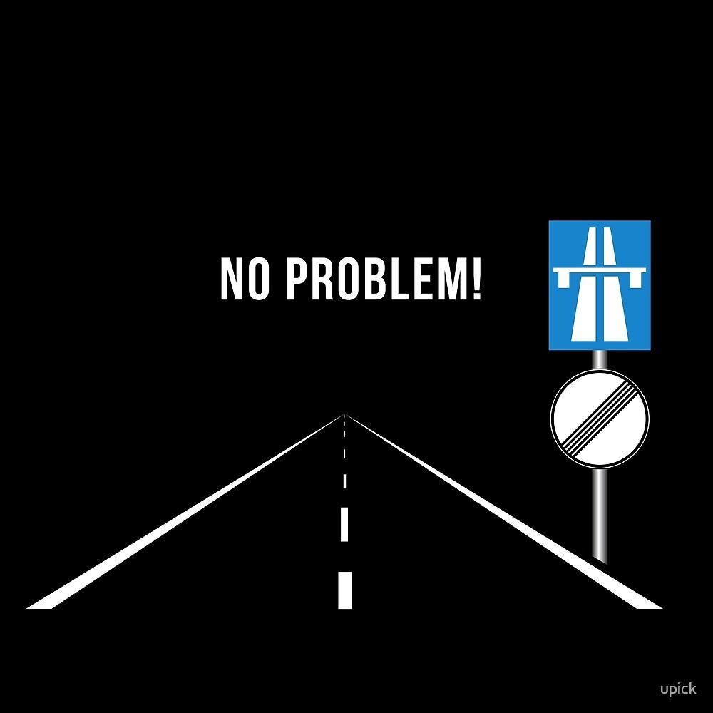 No Speed Limit  No Problem by upick