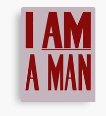 I Am A Man -- Civil Rights Poster Canvas Print