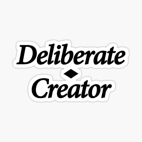 Deliberate Creator Sticker
