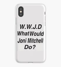 WWJD What Would Joni Mitchell Do? iPhone Case