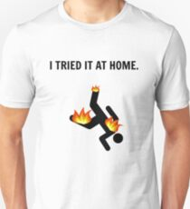 I tried it at home *Limited time only. T-Shirt