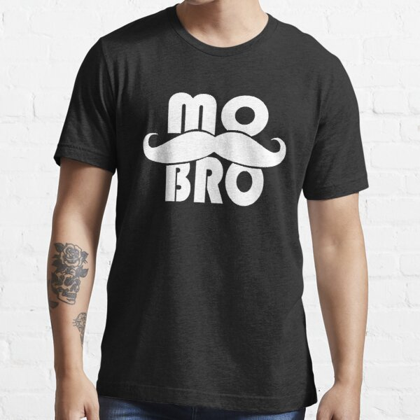 MO BRO design for the magnificent men with mustaches Essential T-Shirt