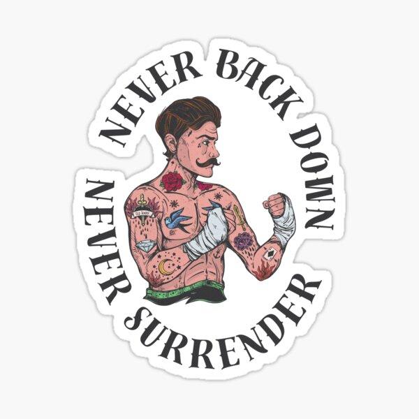 Never Back Down - Never Surrender  Sticker