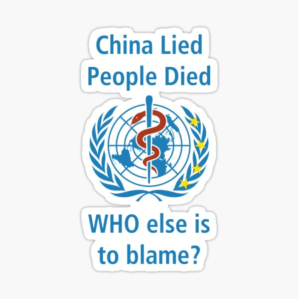 China Lied People Died - WHO is to blame? - Free Taiwan - Free Hong Kong Sticker