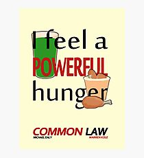 Common Law - I Feel A Powerful Hunger Photographic Print