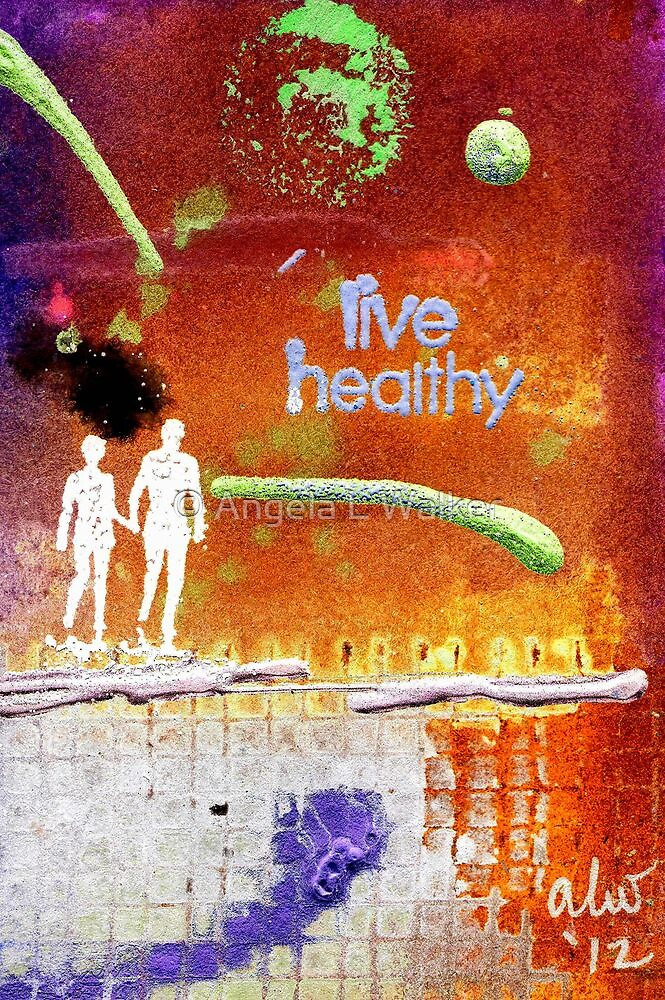 Healthy Living - digital version by © Angela L Walker
