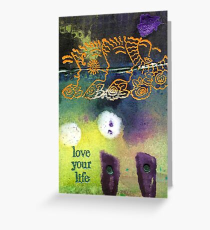 We Love Life Greeting Card