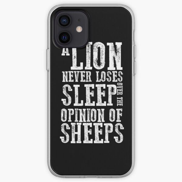 A Lion Never Loses Sleep Over The Opinion Of Sheeps  Uptown T-Shirt iPhone Soft Case