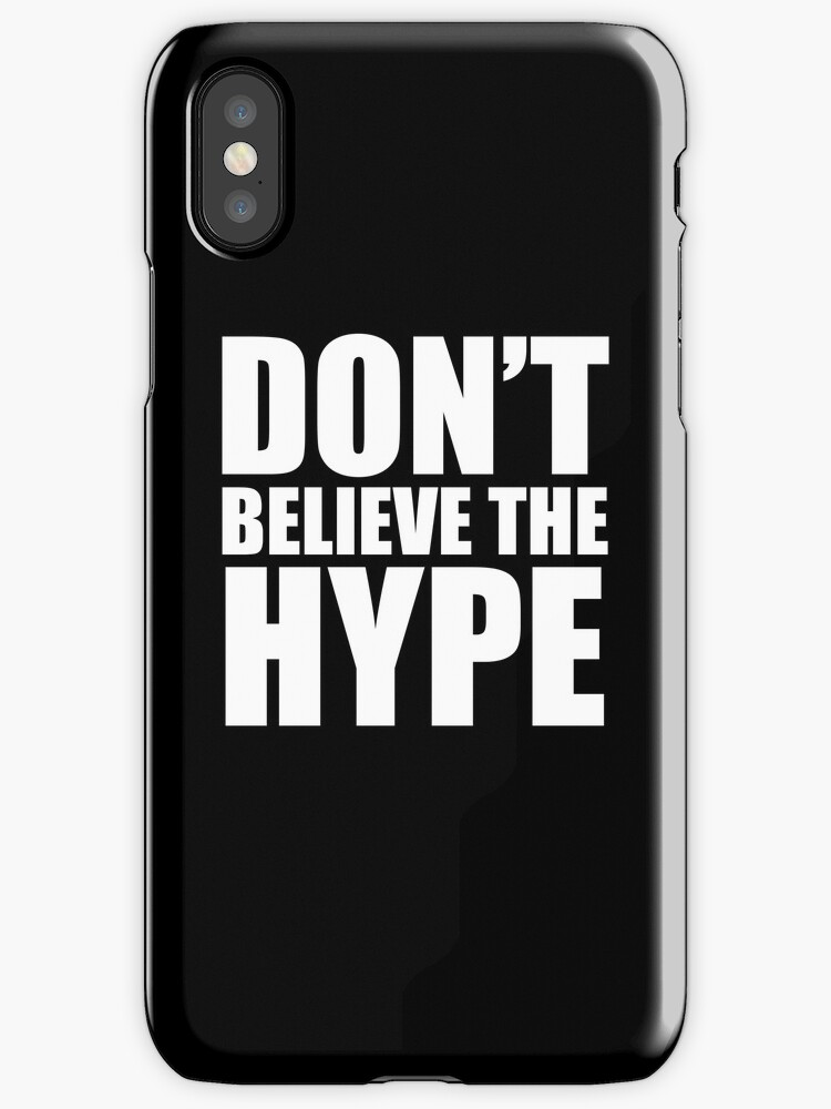 don 39 t believe the hype iphone cases covers by scottw93. Black Bedroom Furniture Sets. Home Design Ideas