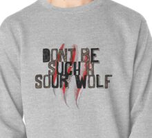Don't be such a sour wolf Pullover