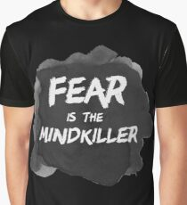Fear is the Mindkiller Graphic T-Shirt