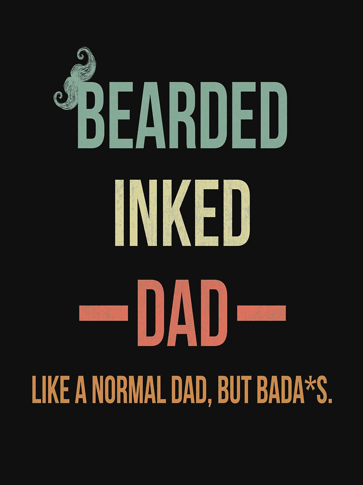 Bearded Inked Dad Shirt Vintage Like a Normal Dad But Badass Fathers Day Gift Idea for dad by clothesy7