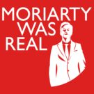 Moriarty Was Real by dorothydonne