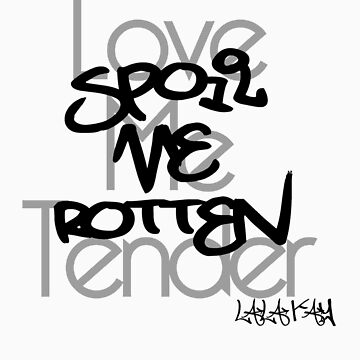 Spoil Me Rotten by lalakay