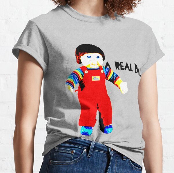 My Buddy, A Real Pal Classic T-Shirt