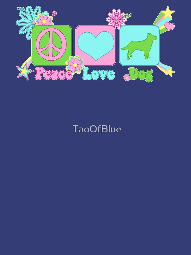Peace, Love, Australian Cattle Dog by TaoOfBlue