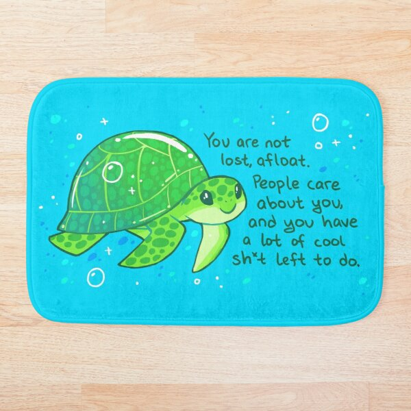 """You Are Not Lost, Afloat"" Encouraging Sea Turtle Bath Mat"
