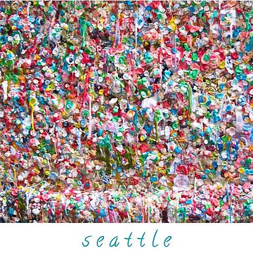 Gum Wall of Seattle # 4 by GoddessChrissy